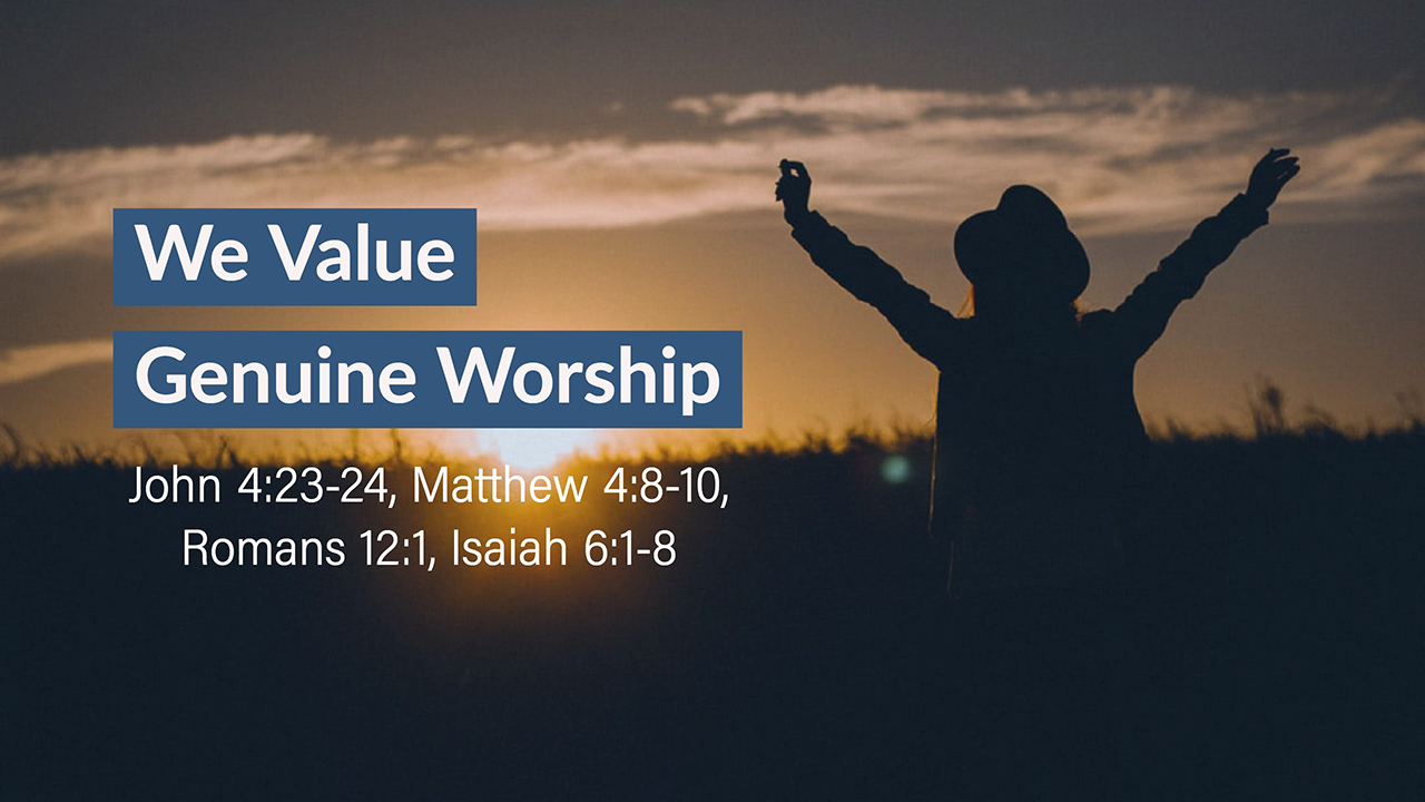 """We Value Genuine Worship"""